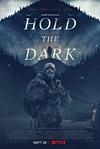 RECENZE: Hold the Dark – temné vytí s vlky